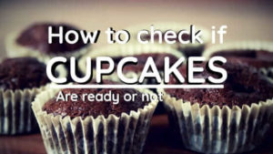 How to check if my Cupcakes are ready or not?