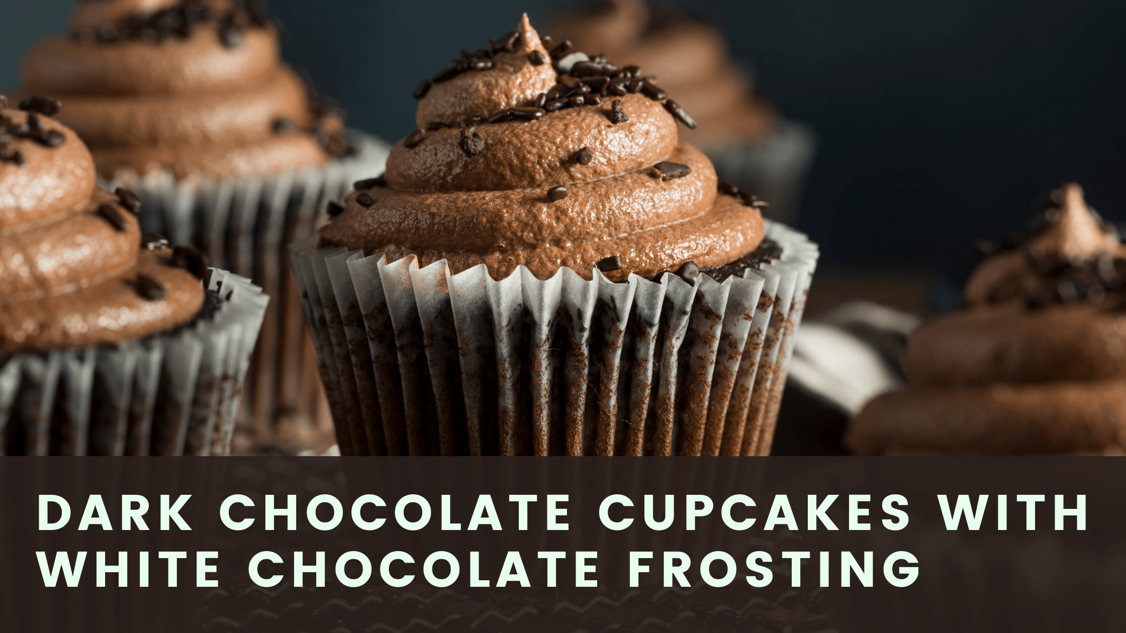 Dark Chocolate Cupcakes recipe with White Chocolate Frosting